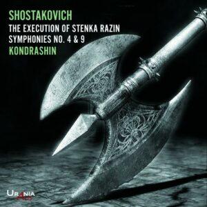 Chostakovitch : Symphonies n° 4 et 9 - L'Exécution de Stenka Razine. Gromadski, Kondrachine.