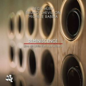 Reminiscence, Live At Livio Felluga Winery - Regis Huby