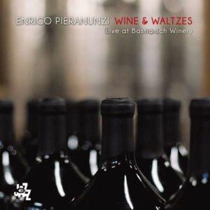 Wine & Waltzes, Live At Bastianich Winery - Enrico Pieranunzi