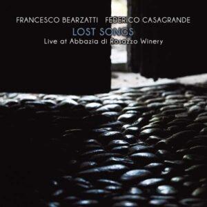 Lost Songs, Live At Abbazia Di Rosazzo Winery - Francesco Bearzatti & Federico Casagrande