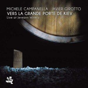 Vers La Grande Porte De Kiev, Live At Jermann Winery - Michele Campanella & Javier Girotto