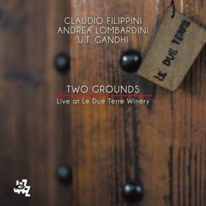 Two Grounds, Live At Le Due Terre Winery - Claudio Filippini