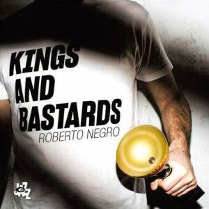 Kings And Bastards - Roberto Negro