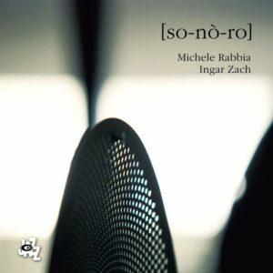 So-No-Ro - Michele Rabbia & Ingar Zach