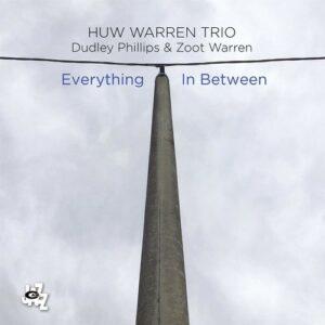 Everything In Between - Huw Warren Trio