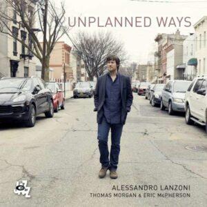 Unplanned Ways - Alessandro Lanzoni