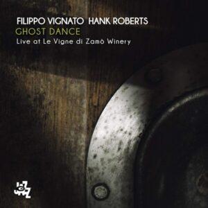 Ghost Dance - Filippo Vignato & Hank Roberts