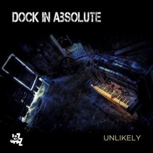 Unlikely - Dock In Absolute