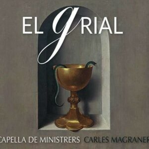 El Grial, Medieval Music and Literature on the Theme of the Holy Grail - Capella de Ministrers