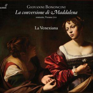 Giovanni Bononcini: La Conversione Di Maddalena - La Venexiana