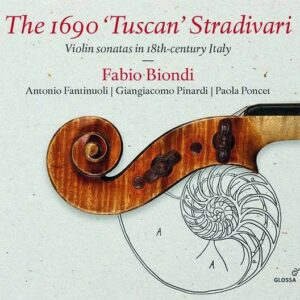 The 1690 'Tuscan' Stradivari - Fabio Biondi