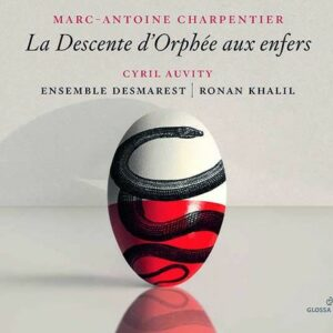 Marc-Antoine Charpentier: La Descente D'Orphée Aux Enfers - Cyril Auvity