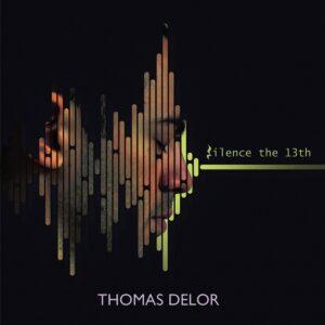 Silence The 13th - Thomas Delor