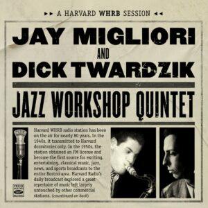 Jazz Workshop Quintet - Jay Migliori & Dick Twardzik