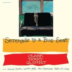 Serenade To A Bus Seat - Clark Terry Quintet