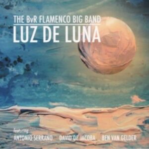 Luz De Luna - BvR Flamenco Big Band