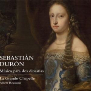 Sebastian Duron: Music For Two Dynasties - La Grande Chapelle