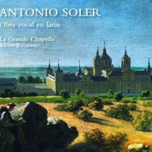 Antonio Soler: Vocal Works In Latin - La Grande Chapelle