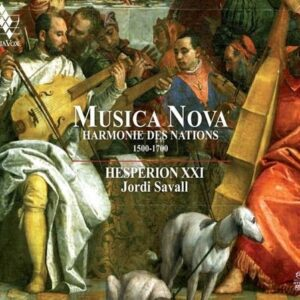 Musica Nova, Harmonie des Nations 1500-1700 - Jordi Savall