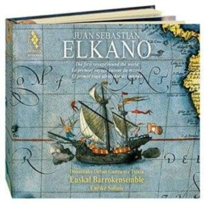 Juan Sebastian Elkano, The first Voyage around the World (1519-1521) - Euskal Barrokensemble