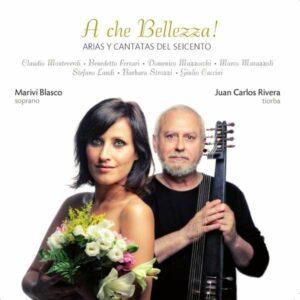 A Che Bellezza! - Arias Y Cantatas Del Seicento