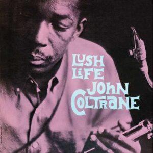Lush Life -Hq- - John Coltrane