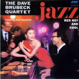 Jazz: Red, Hot And Cool (Vinyl) - Dave Brubeck