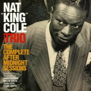 The Complete After Midnight Sessions - Nat King Cole Trio