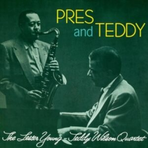 Pres & Teddy - Lester Young & Teddy Wilson
