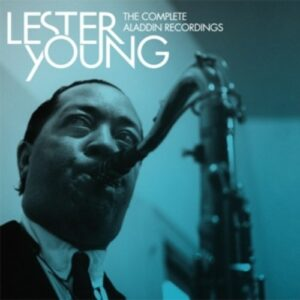 The Complete Aladdin Recordings - Lester Young