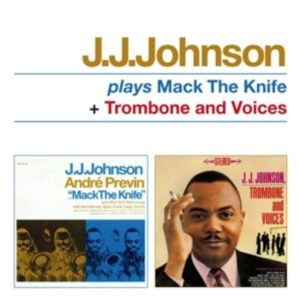 Plays Mack The Knife + Trombone And Voices - J.J. Johnson