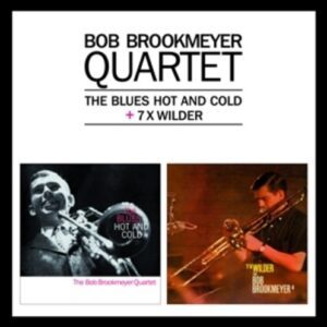 The Blues Hot And Cold + 7 x Wilder - Bob Brookmeyer Quartet