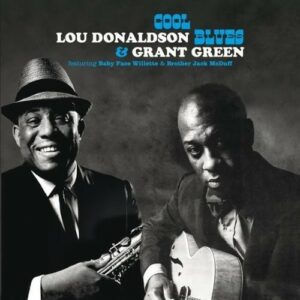 Cool Blues - Lou Donaldson & Grant Green