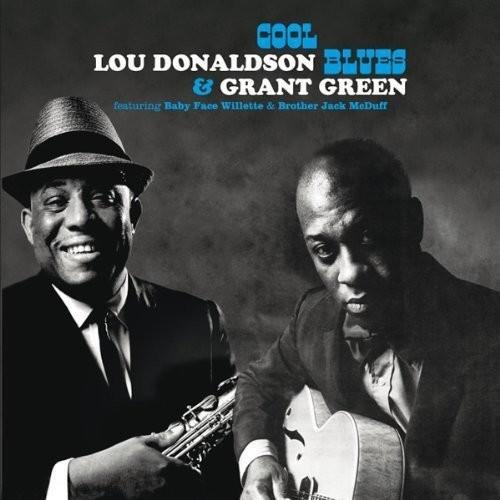 Cool Blues - Lou Donaldson & Grant Green