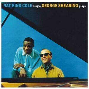 Nat King Cole Sings / George Shearing Plays
