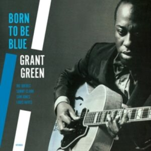 Born To Be Blue - Grant Green