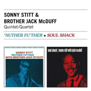 Nuther Fu'Ther + Soul Shack - Sonny Stitt & Brother Jack McDuff