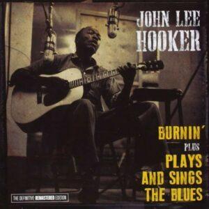 Burnin' / Plays And Sings The Blues - John Lee Hooker