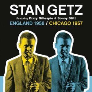 England 1958 / Chicago 1957 - Stan Getz