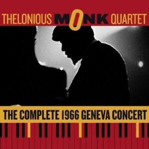 The Complete 1966 Geneva Concert - Thelonious Monk Quartet