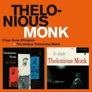 Thelonious Monk Plays Duke Ellington / The Unique Thelonious Monk