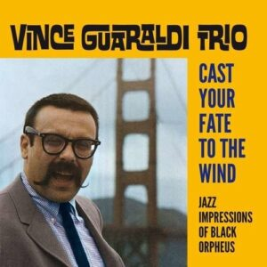 Cast Your Fate To The Wind / Jazz Impressions Of Black Orpheus - Vince Guaraldi Trio