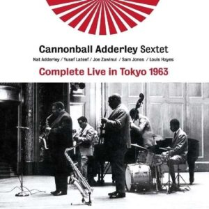 Complete Live In Tokyo 1963 - Cannonball Adderley