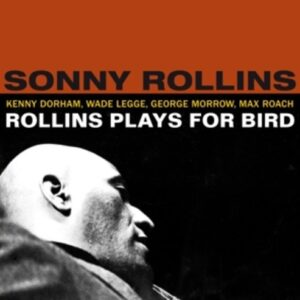 Plays For Bird - Sonny Rollins