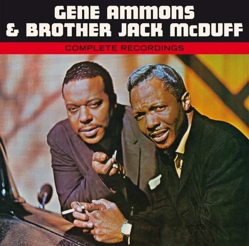 Complete Recordings - Gene Ammons & Brother Jack McDuff