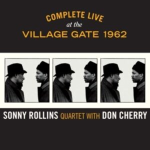 Complete Live At The Village Gate 1962 - Sonny Rollins & Don Cherry