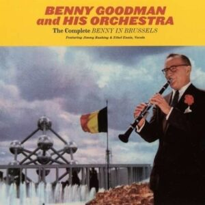 The Complete Benny In Brussels - Benny Goodman & His Orchestra