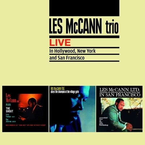 Live in Hollywood, New York & San Francisco - Les McCann Trio