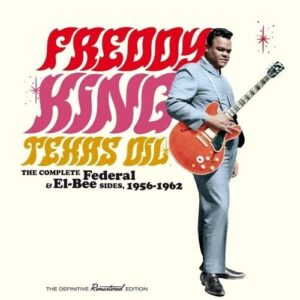 Texas Oil: The Complete Federal & El-Bee Sides - Freddy King