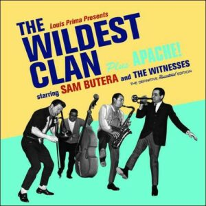 The Wildest Clan / Apache! - Sam Butera & The Witnesses